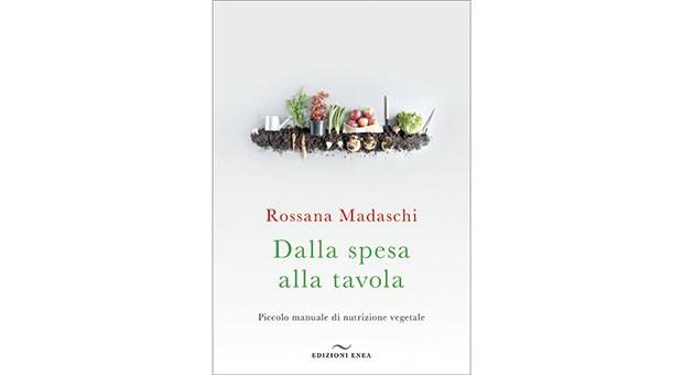 """""""Dalla spesa alla tavola"""". Un libro per imparare a mangiare meglio"""